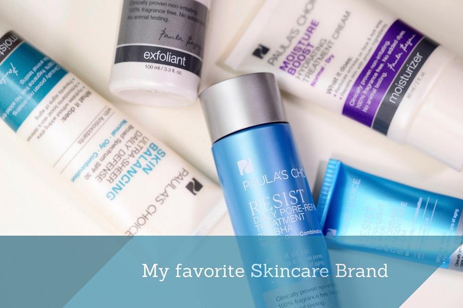 My favorite Skincare Brand: Paula's Choice