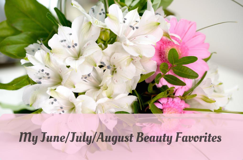 June/July/August 2016 Beauty Favorites