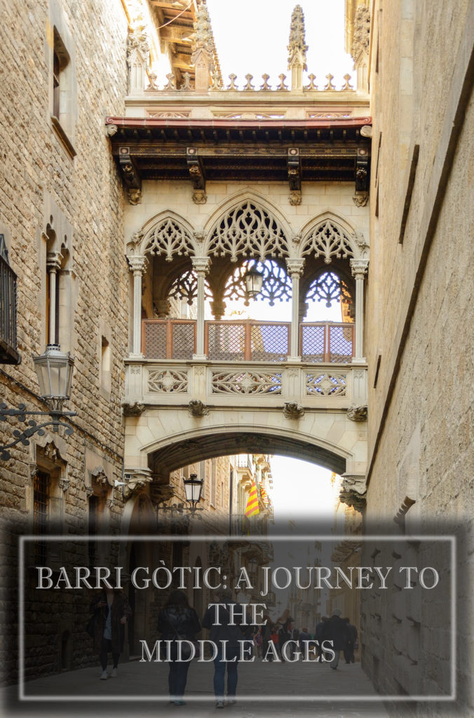 Explore Barcelona: Barri Gòtic + 10 Must-Sees