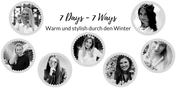 7 Days - 7 Ways: Warm & Stylish durch den Winter